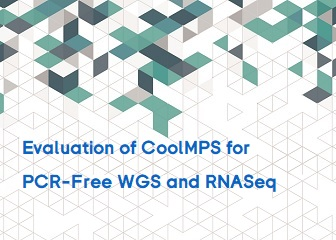Evaluation of CoolMPS™ for PCR-Free WGS and RNASeq
